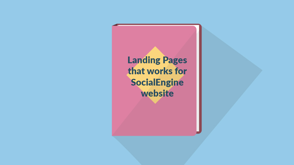 Landing Pages that works  for SocialEngine website