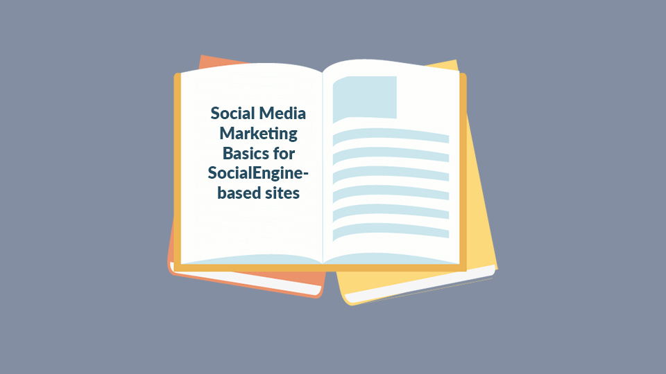 Social Media Marketing Basics for SocialEngine-based sites